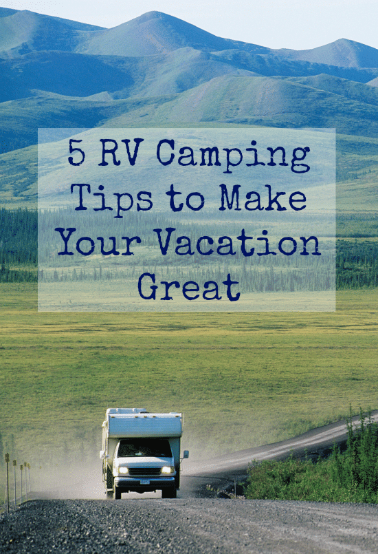 5-rv-camping-tips-to-make-your-vacation-great
