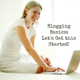 Blogging Basics: Let's Get this Started!