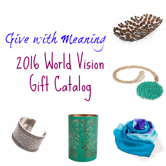 Give with Meaning: 2016 World Vision Gift Catalog