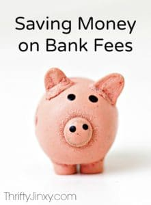 Saving Money on Bank Fees – How to Avoid Those Unnecessary Costs