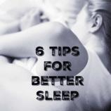 6 Better Sleep Tips