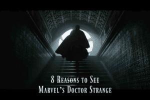 8 Reasons to See Marvel's Doctor Strange