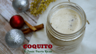 Coquito - Classic Puerto Rican Christmas Drink