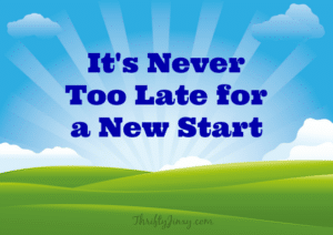 It's Never Too Late for a New Start