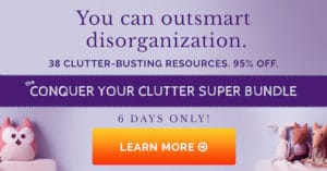 Get Organized – Conquer Your Clutter Super Bundle