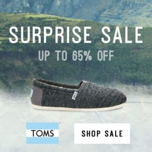 TOMs Surprise Sale – Limited Time