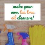 DIY Tea Tree Oil Cleaners