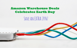 Amazon Warehouse Deals Celebrates Earth Day – Out of this World Deals!