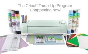 Cricut Trade-Up Program – Trade In Your Old Cricut Toward a NEW Model