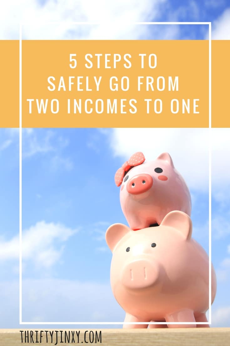 Do you dream about quitting your job and staying home with your kids? If so, use these 5 Steps to Safely Go From Two Incomes to One.