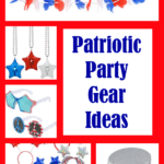 These Patriotic Party Gear Ideas will add some Red, White and Blue fun to your next 4th of July or Memorial Day party or backyard BBQ!