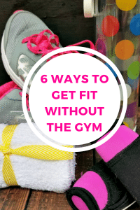 How To Get Fit Without Going To The Gym