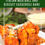 Italian Meatball And Biscuit Casserole Bake pin
