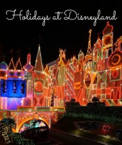 Experience Holidays at Disneyland: The Most Magical Time of the Year!
