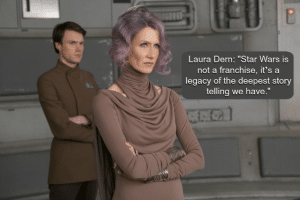 Laura Dern The Last Jedi Interview: The Legacy of Storytelling