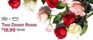 Get Two Dozen Whole Trade Roses for $19.99 (Amazon Prime Members)