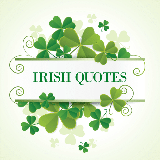 Irish Quotes Enchanting Irish Quotes To Celebrate St Patrick's Day With Irish Wit Wisdom