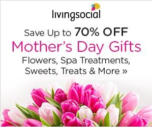 Mother's Day Gifts and Treats 53% to 83% Off!
