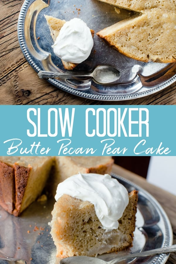 Slow Cooker Butter Pecan Pear Cake