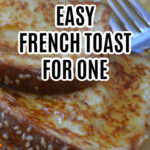 French Toast for One