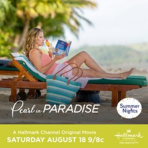 "Hallmark Channel's #SummerNights ""Pearl in Paradise"" Premiering Saturday, August 18th at 9pm/8c! #PearlinParadise"