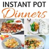 25 Amazing Instant Pot Dinner Recipes to Make Your Life Easier