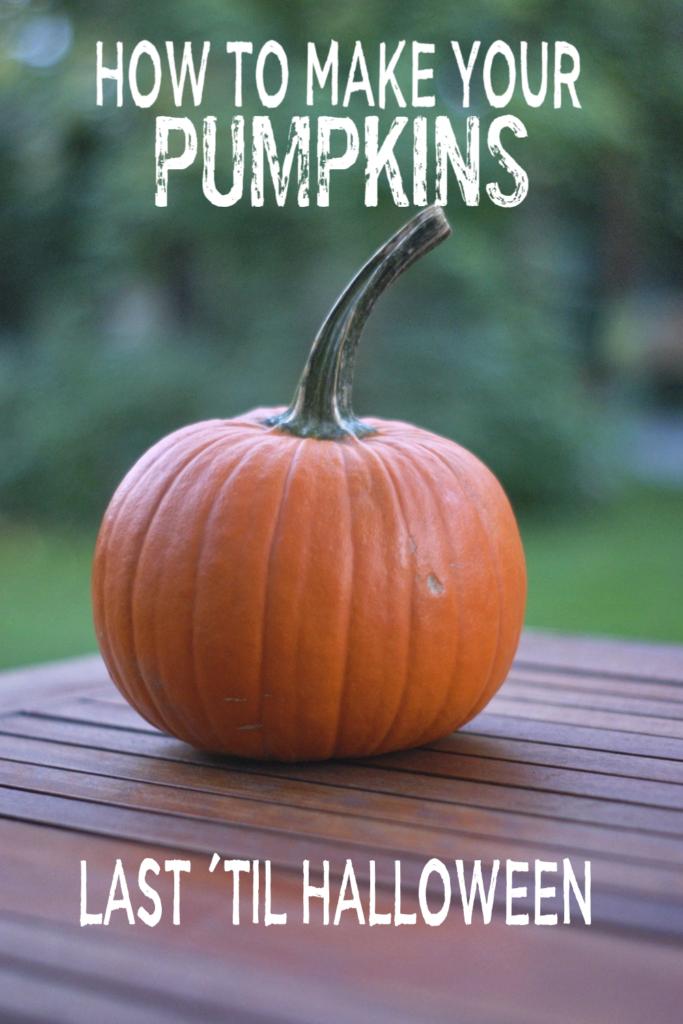 How to Make Your Pumpkin Last Until Halloween
