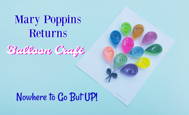 Mary Poppins Balloon Craft with Quilled Paper