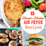 13 Must Make Air Fryer Recipes
