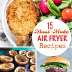 15 Must Make Air Fryer Recipes
