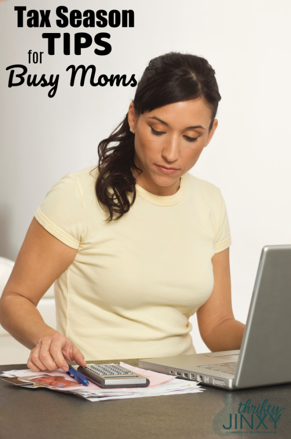 Tax Season Tips for Busy Moms