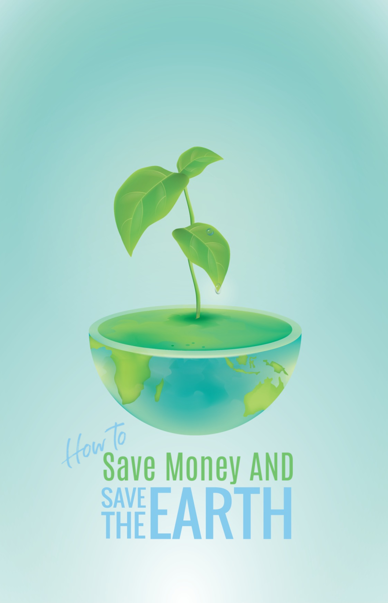 How to Save Money AND Save the Earth