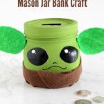 Baby Yoda Mason Jar Bank Craft banner 1