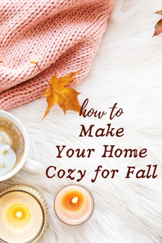 how to make your home cozy for fall