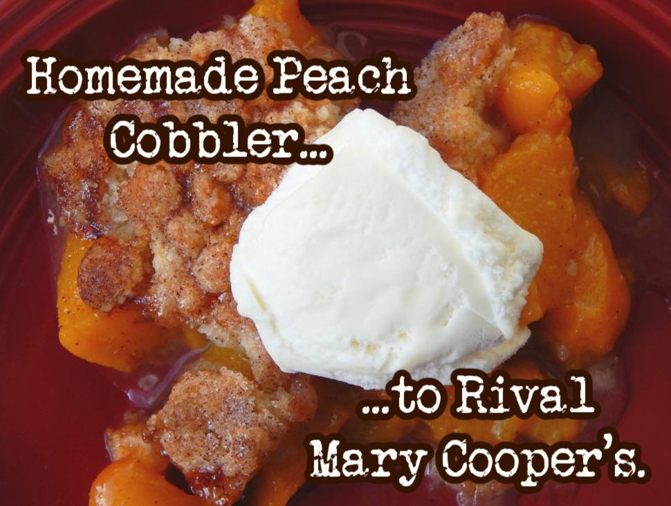 Mary Cooper's Peach Cobbler